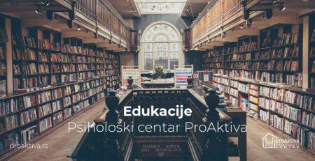 Edukacije | Psihološki centar ProAktiva